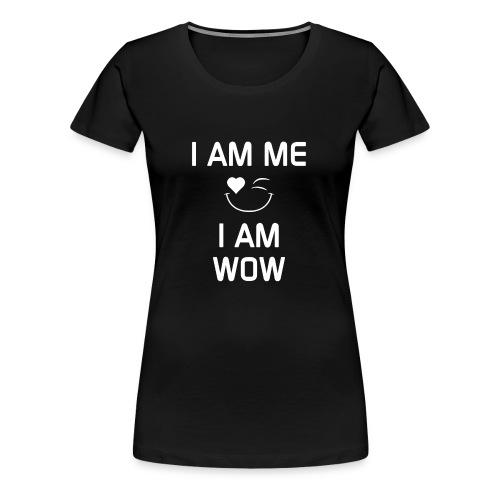 I AM ME-I AM WOW   %100 Cotton - Women's Premium T-Shirt