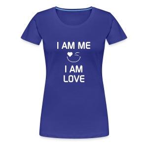 I AM ME - I AM LOVE  %100 Cotton - Women's Premium T-Shirt