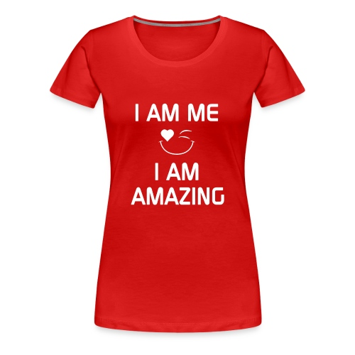 I AM ME-I AM AMAZING   %100 Cotton - Women's Premium T-Shirt