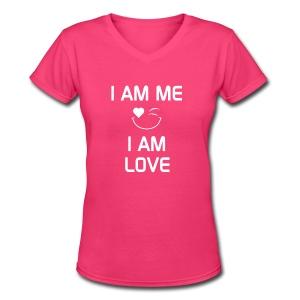I AM ME - I AM LOVE  %100 Cotton - Women's V-Neck T-Shirt