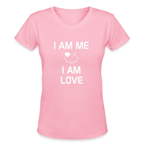 I AM ME - I AM LOVE  %100 Cotton - Women's V-Neck T-Shirt