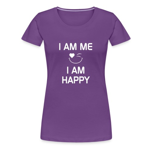 I AM ME - I AM HAPPY  %100 Cotton - Women's Premium T-Shirt