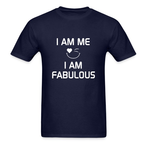 I AM FABULOUS   %100Cotton - Men's T-Shirt
