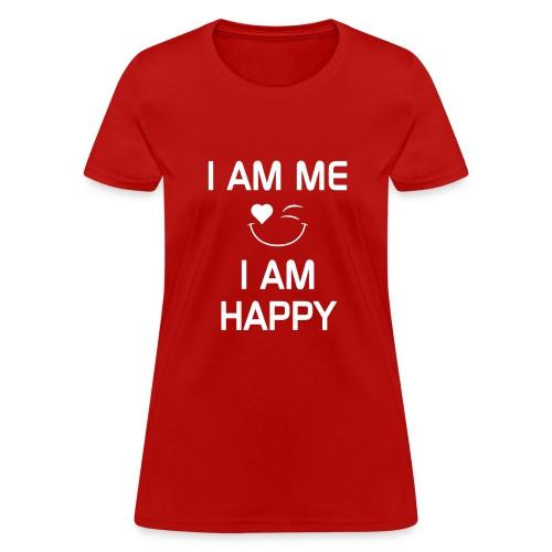 I AM ME - I AM HAPPY  %100 Cotton - Women's T-Shirt