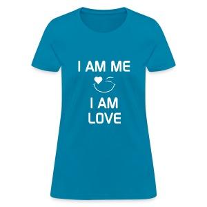 I AM ME - I AM LOVE  %100 Cotton - Women's T-Shirt