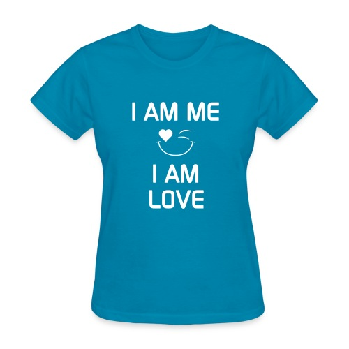 I AM ME - I AM LOVE  %100 Cotton - Women's T-Shirt