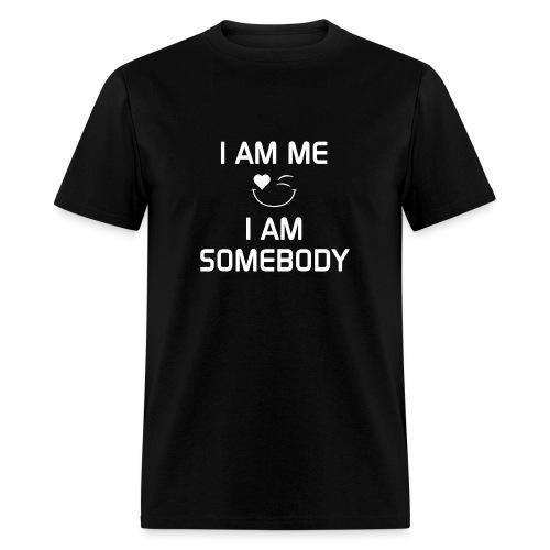 I AM ME - I AM SOMEBODY  %100 Cotton - Men's T-Shirt