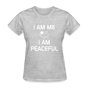 I AM PEACEFUL   %100Cotton - Women's T-Shirt