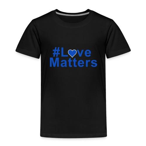 #Love Matters - Toddler Premium T-Shirt