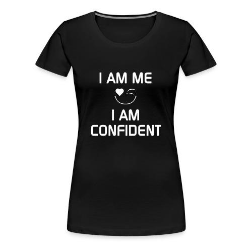 I AM CONFIDENT   %100Cotton - Women's Premium T-Shirt