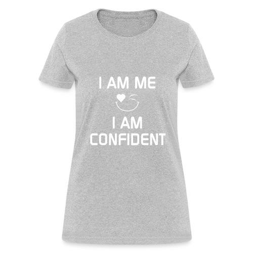 I AM CONFIDENT   %100Cotton - Women's T-Shirt