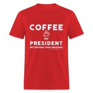 COFFEE FOR PRESIDENT - Men's T-Shirt