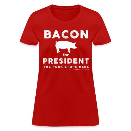 BACON FOR PRESIDENT - Women's T-Shirt