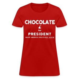 CHOCOLATE FOR PRESIDENT - Women's T-Shirt