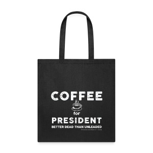 COFFEE FOR PRESIDENT TOTE - Tote Bag