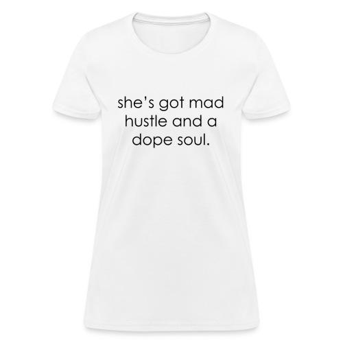 Hustle and Soul - Women's T-Shirt