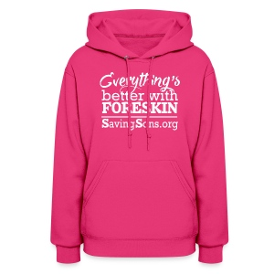 Everything's Better With Foreskin - Women's Hoodie