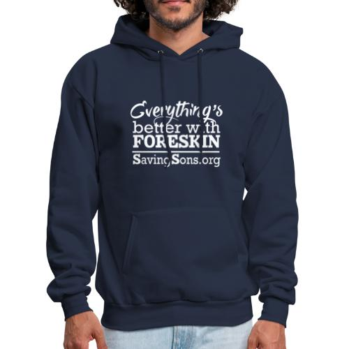 Everything's Better With Foreskin - Men's Hoodie