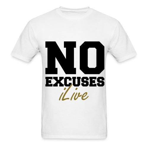 No Excuses iLive - Men's T-Shirt