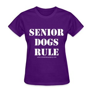 Senior Dogs Rule Ladies T - Women's T-Shirt
