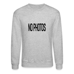 NO PHOTOS ! - Crewneck Sweatshirt