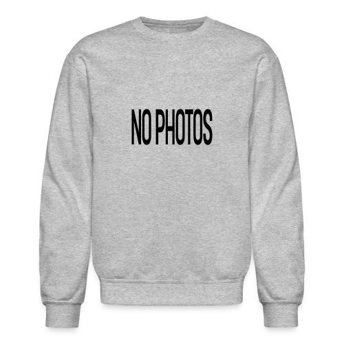 NO PHOTOS ! - Crewneck Sweatshirt