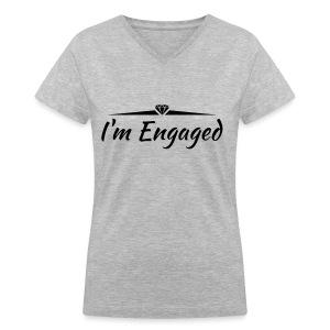 I'm engaged - Women's V-Neck T-Shirt