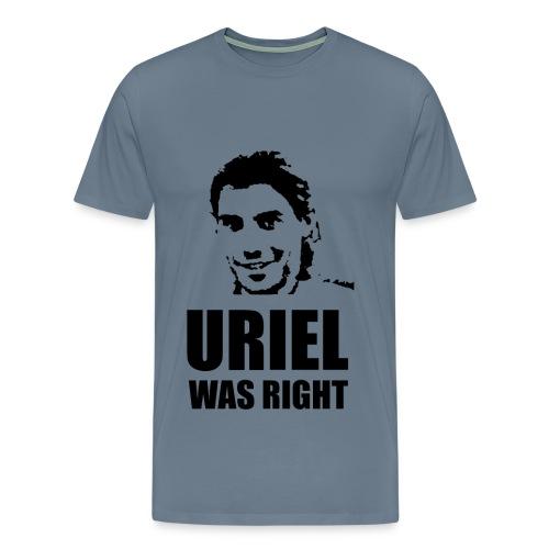 Uriel Was Right - Men's Premium T-Shirt
