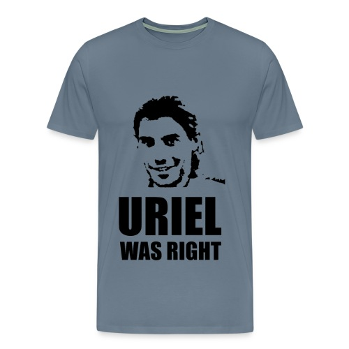 Uriel Was Right - Men's Premium T-Shirt