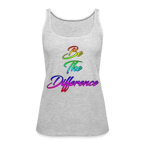 Be The Difference Womens Rainbow Tank - Women's Premium Tank Top