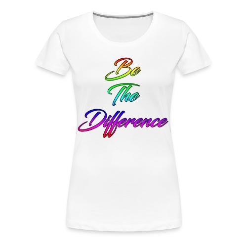 Be The Difference Womens Rainbow Shirt - Women's Premium T-Shirt
