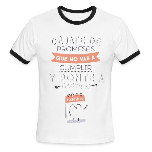 Déjate de promesas que no vas a cumplir y ponte a hacerlo (CHICA) - Men's Ringer T-Shirt