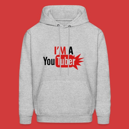 I'm a Youtuber Hoodie (Choose Any Color)  - Men's Hoodie