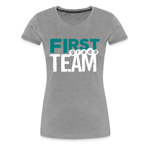 (editable) First Grade Team - Women's Premium T-Shirt