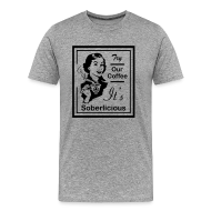 T-Shirts ~ Men's Premium T-Shirt ~ Try Our Coffee It's Soberlicious
