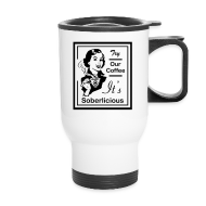 Mugs & Drinkware ~ Travel Mug ~ Try Our Coffee It's Soberlicious