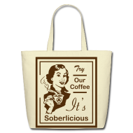 Bags & backpacks ~ Eco-Friendly Cotton Tote ~ Try Our Coffee It's Soberlicious