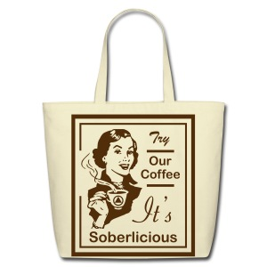 Try Our Coffee It's Soberlicious - Eco-Friendly Cotton Tote