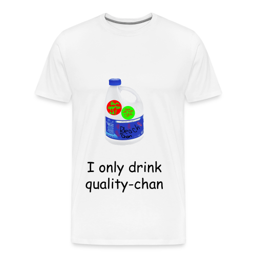 I only drink quality-chan Smelly hooman T-Shirt - Men's Premium T-Shirt