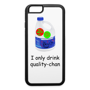 I only drink quality-chan IPhone 6/6S Rubber Case - iPhone 6/6s Rubber Case