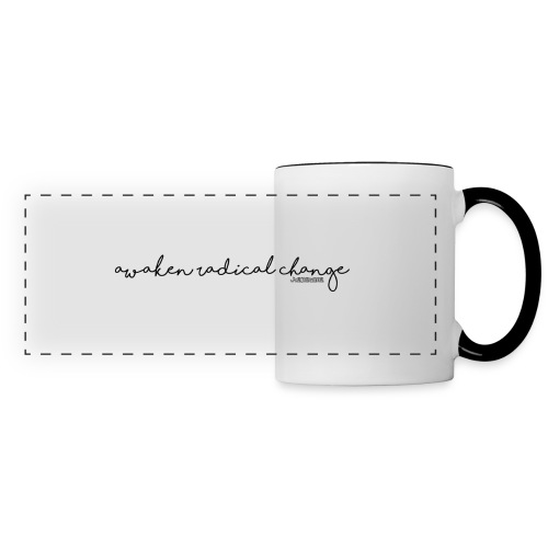 Awaken Radical Change Coffee Mug - Panoramic Mug
