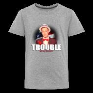Kids' Shirts ~ Kids' Premium T-Shirt ~ RR TROUBLE KIDS'