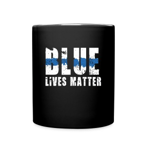 Blue Lives Matter. - Full Color Mug