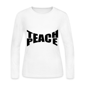 Teach Peace Long Sleeve Shirts - Women's Long Sleeve Jersey T-Shirt
