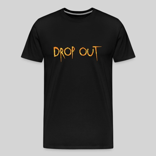 Drop out Tee - Men's Premium T-Shirt