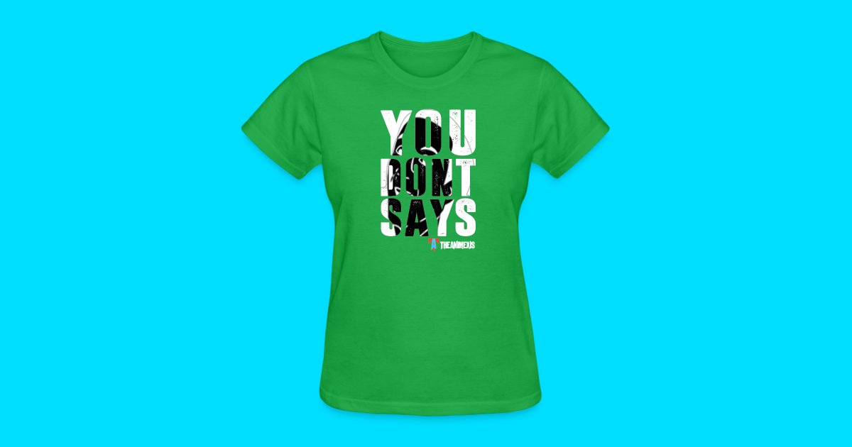 67ed2b54 TheAnimexis | Official You Dont Says T-Shirt - Womens T-Shirt