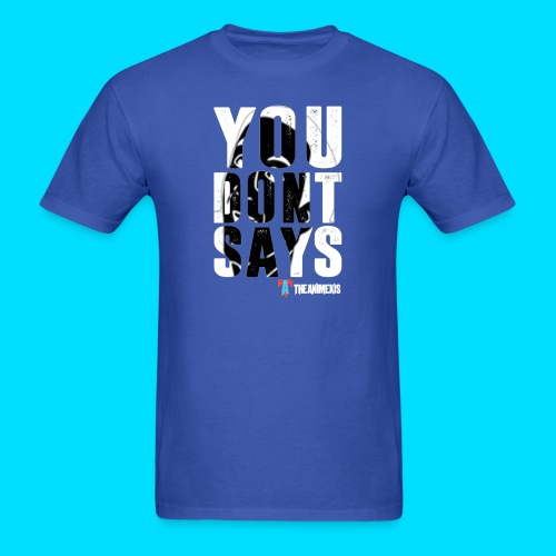 Official You Don't Says T-Shirt - Men's T-Shirt