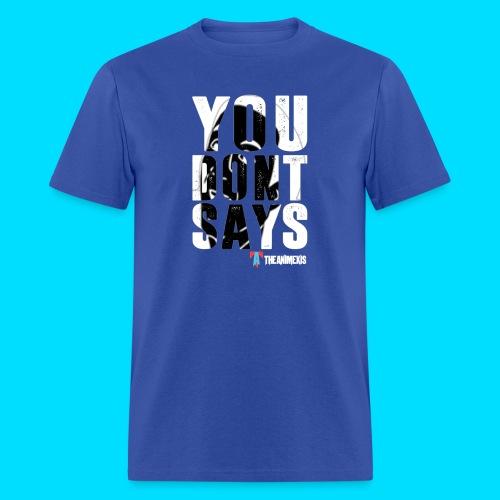 d391533c Official You Don't Says T-Shirt - Men's ...