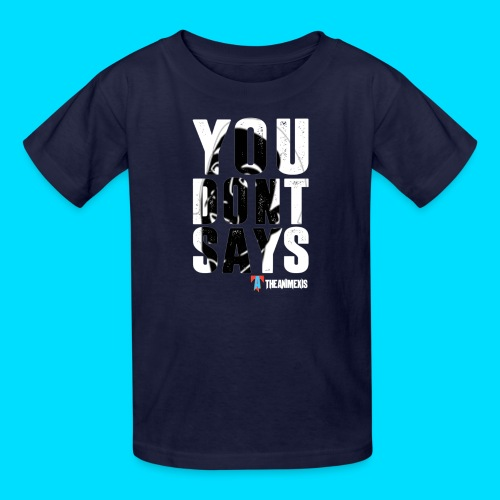 Official You Don't Says T-Shirt - Kids' T-Shirt