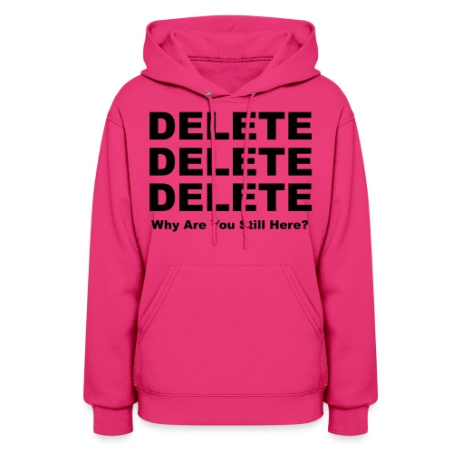 Delete, Delete, Delete - Women's Hoodie